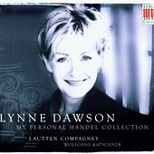 My Personal Handel Collection by Lynne Dawson