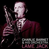 Lame Jack by Charlie Barnet & His Orchestra