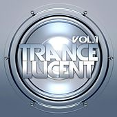 Trance Lucent, Vol.1 (The Ultimate Top Trance Anthems) by Various Artists