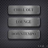 Chill Out, Lounge, Downtempo, Vol.1 (DJ Selection of Hotel Del Mar Greatest) by Various Artists