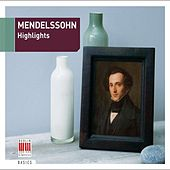Mendelssohn: Highlights by Various Artists