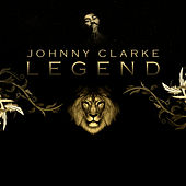 Legend Platinum Edition by Johnny Clarke