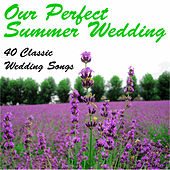 Our Perfect Spring Wedding: 40 Classic Wedding Songs by Pianissimo Brothers