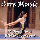 Core Music: 30 Songs for a Pilates Workout by Pianissimo Brothers