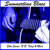 Summertime Blues: Etta James, B.B. King & More by Various Artists
