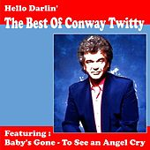 Hello Darlin' - The Best of Conway Twitty by Conway Twitty