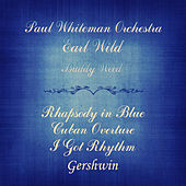 Gershwin: Rhapsody in Blue, Cuban Overture & I Got Rhythm (Remastered) by Paul Whiteman