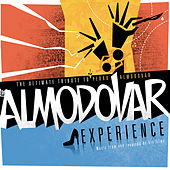 Almodóvar Experience: The Ultimate Tribute by Various Artists