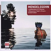 Mendelssohn Bartholdy: A Midsummers Night's Dream, The Fair Melusina & Calm Sea and Prosperous Voyage by Various Artists