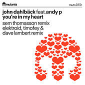 You're in My Heart ft Andy P by John Dahlbäck