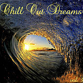 Chill Out Dreams 3 by Various Artists