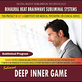 Deep Inner Game by Binaural Beat Brainwave Subliminal Systems