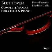 Beethoven: Complete Works for Cello and Piano by Pierre Fournier