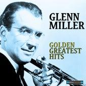 Glenn Miller Golden Greatest Hits by Glenn Miller