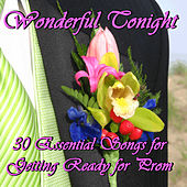 Wonderful Tonight: 30 Essential Songs for Getting Ready for Prom by Pianissimo Brothers