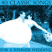 40 Classic Songs for a Summer Wedding by Pianissimo Brothers