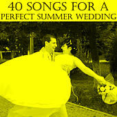 40 Songs for a Perfect Summer Wedding by Pianissimo Brothers