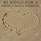 40 Songs for a Perfect Beach Wedding by Pianissimo Brothers