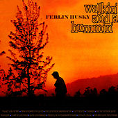 Walkin' And A Hummin' by Ferlin Husky