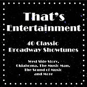 That's Entertainment, 40 Classic Broadway Showtunes: West Side Story, Oklahoma, the Music Man, the Sound of Music and More by Studio Group