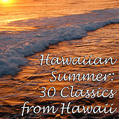 Hawaiian Summer: 30 Classics from Hawaii by Various Artists