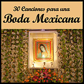 30 Canciones para una Boda Mexicana by Various Artists