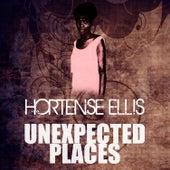 Unexpected Places by Hortense Ellis