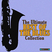 The Ultimate Best of the Blues Collection von Various Artists