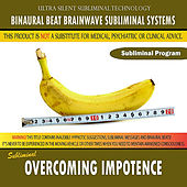 Overcoming Impotence by Binaural Beat Brainwave Subliminal Systems