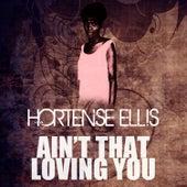 Ain't That Loving You by Hortense Ellis