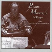 Pierre Monteux in France: 1952-58 Concert Performances by Various Artists