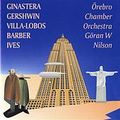 Ginastera, Gershwin, Barber, Villa-Lobos & Ives by Various Artists