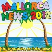 Mallorca News 2012! Die Hit-Neuheiten der Baller-Saison! by Various Artists
