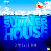 Balearic Summer House - The Eivissa Edition by Various Artists