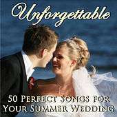 Unforgettable: 50 Perfect Songs for Your Summer Wedding by Pianissimo Brothers