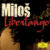Libertango by MILOŠ