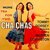 More Tea For Two Cha Chas by Tommy Dorsey