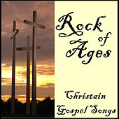 Rock of Ages: Christian Gospel Songs by Various Artists