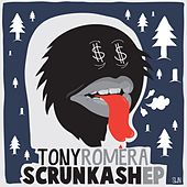 Scrunkash EP by Tony Romera