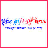 The Gift of Love: Thirty Wedding Songs by Pianissimo Brothers