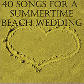 40 Songs for a Summertime Beach Wedding by Pianissimo Brothers