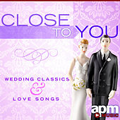 Close to You - Wedding Classics and Orchestral Love Songs by 101 Strings Orchestra