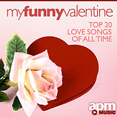 My Funny Valentine - Top 20 Love Songs Of All Time by 101 Strings Orchestra