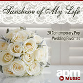 Sunshine of My Life - 20 Pop Wedding Classics by Various Artists