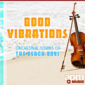 Good Vibrations - Orchestral Sounds Of The Beach Boys by 101 Strings Orchestra