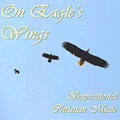 On Eagle's Wings: Inspirational Christian Music by Pianissimo Brothers