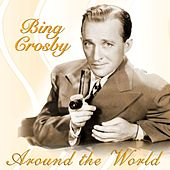 Around The World With Bing Crosby by Bing Crosby
