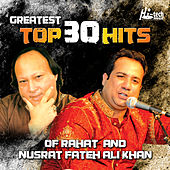Greatest Top 30 Hits of Rahat and Nusrat Fateh Ali Khan by Various Artists