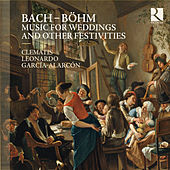 Bach & Böhm: Music for Weddings and Other Festivities by Various Artists