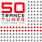 50 Trance Tunes, Vol. 29 by Various Artists
